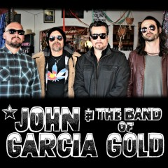 John Garcia & The Band Of Gold + Dead Quiet