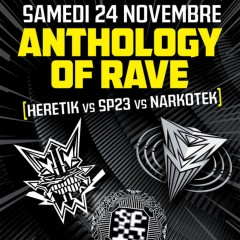 Anthology of Rave : Heretik x SP23 x Narkotek