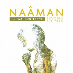 Naâman + The Wailing Trees